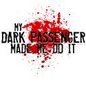 My Dark Passenger Made Me Do It