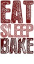 EAT SLEEP BAKE