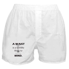 A Waist is a Terrible Thing to Mind T-Shirts Gifts Boxer Shorts