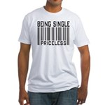 Being Single Priceless Dating Fitted T-Shirt