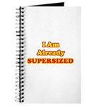 I Am Already Supersized T-Shirts & Gifts Journal