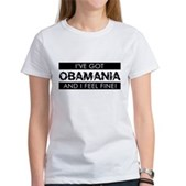 I've Got Obamania! Women's T-Shirt