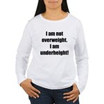 I am not overweight... Women's Long Sleeve T-Shirt