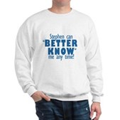 Stephen Can Better Know Me Sweatshirt