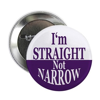 I'm Straight, Not Narrow Button