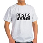 Fat Is The New Black Light T-Shirt
