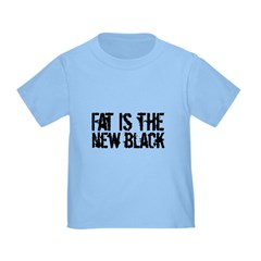 Fat Is The New Black Funny T-Shirts & Gifts Infant/Toddler T-Shirt