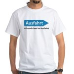 All roads lead to Ausfahrt White T-Shirt