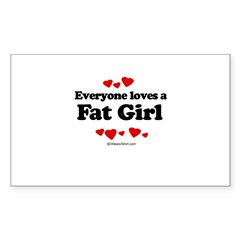 Everyone loves a Fat girl Sticker (Rectangle)