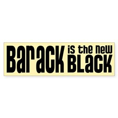 Barack is the New Black Sticker (Bumper)
