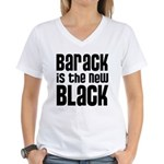 Barack is the New Black Women's V-Neck T-Shirt