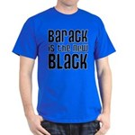 Barack is the New Black Dark T-Shirt