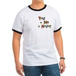 Funny You + Me = Never School Ringer T
