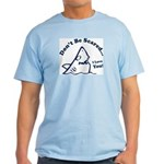 Don't Be Scared Shark Light T-Shirt