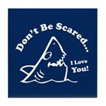 Don't Be Scared Shark Tile Coaster
