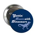 Gettin' Down With Dinosaurs Button