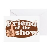 Friend of the Show Greeting Card