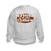 Friend of the Show Kids Sweatshirt