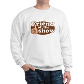 Friend of the Show Sweatshirt