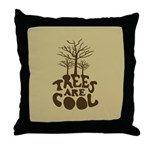 Trees Are Cool Throw Pillow