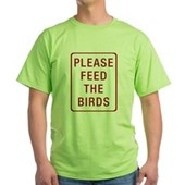 Please Feed the Birds Green T-Shirt