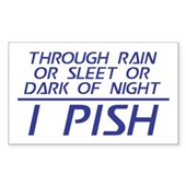 Through Rain or Sleet... I Pish Sticker (Rectangle