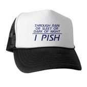 Through Rain or Sleet... I Pish Trucker Hat