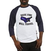 Have Fins Will Travel Baseball Jersey