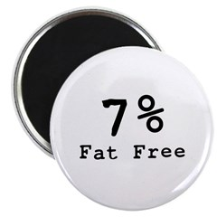 7% Fat Free T-Shirts & Gifts Magnet