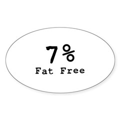 7% Fat Free T-Shirts & Gifts Sticker (Oval)
