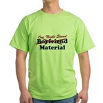 One Night Stand Material Green T-Shirt