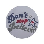 """Don't Stop Believin' 3.5"""" Button"""