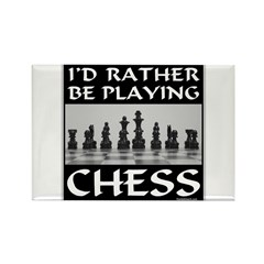 I'd Rather Be Playing Chess Rectangle Magnet