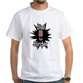 Dial B for Birder White T-Shirt