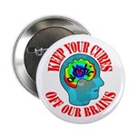 "Keep Your Cures 2.25"" Button"