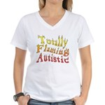 Totally Flaming Autistic Women's V-Neck T-Shirt