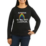 We Will Not Disappear Women's Long Sleeve Dark T-S