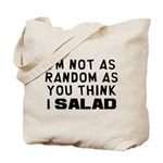 I'm Not as Random Tote Bag