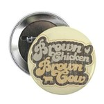 Brown Chicken Brown Cow 2.25&quot; Button