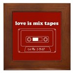 Love is Mix Tapes Framed Tile
