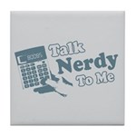 Talk Nerdy To Me Tile Coaster