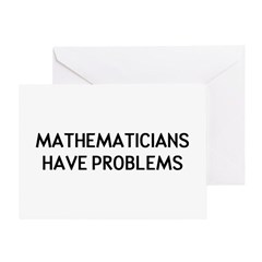 Mathematicians Have Problems Greeting Card