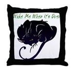 Wake Me When It's Over Throw Pillow