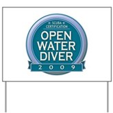 Open Water Diver 2009 Yard Sign