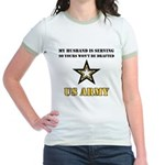 My Husband is serving - Army Jr. Ringer T-Shirt
