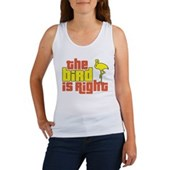 The Bird Is Right Women's Tank Top