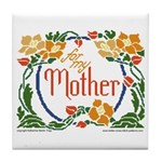 For My Mother Tile Coaster