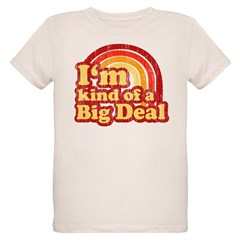 I'm Kind of a Big Deal Organic Kids T-Shirt