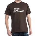 Yeah! Toast! Dark T-Shirt