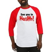See You In Health! Baseball Jersey